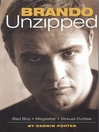 Brando Unzipped (eBook): Marlon Brando: Bad Boy, Megastar, Sexual Outlaw